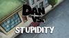 DanVSStupidity.png